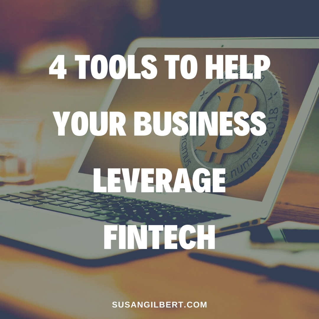 4 Tools to Help Your Business Leverage Fintech