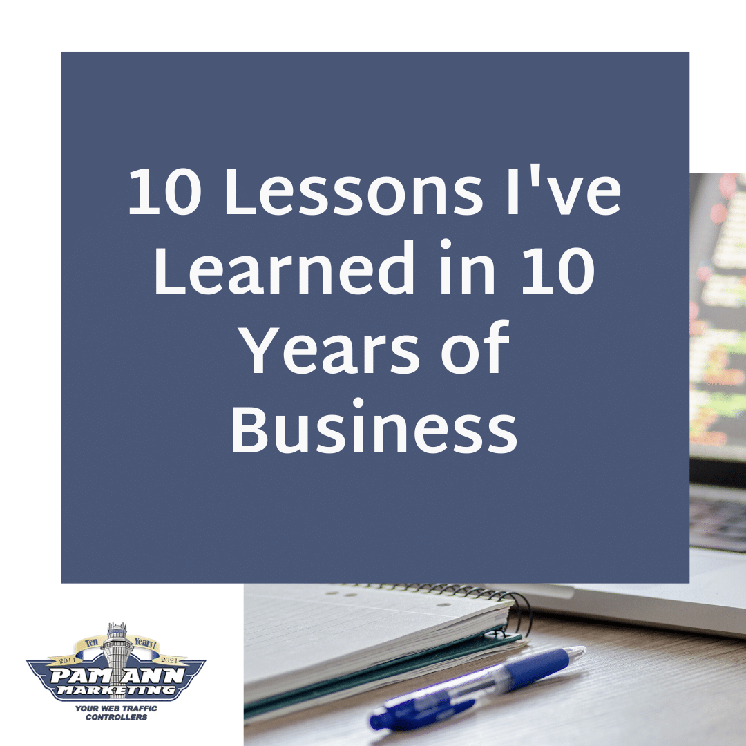 10 Lessons I've Learned in 10 Years of Business