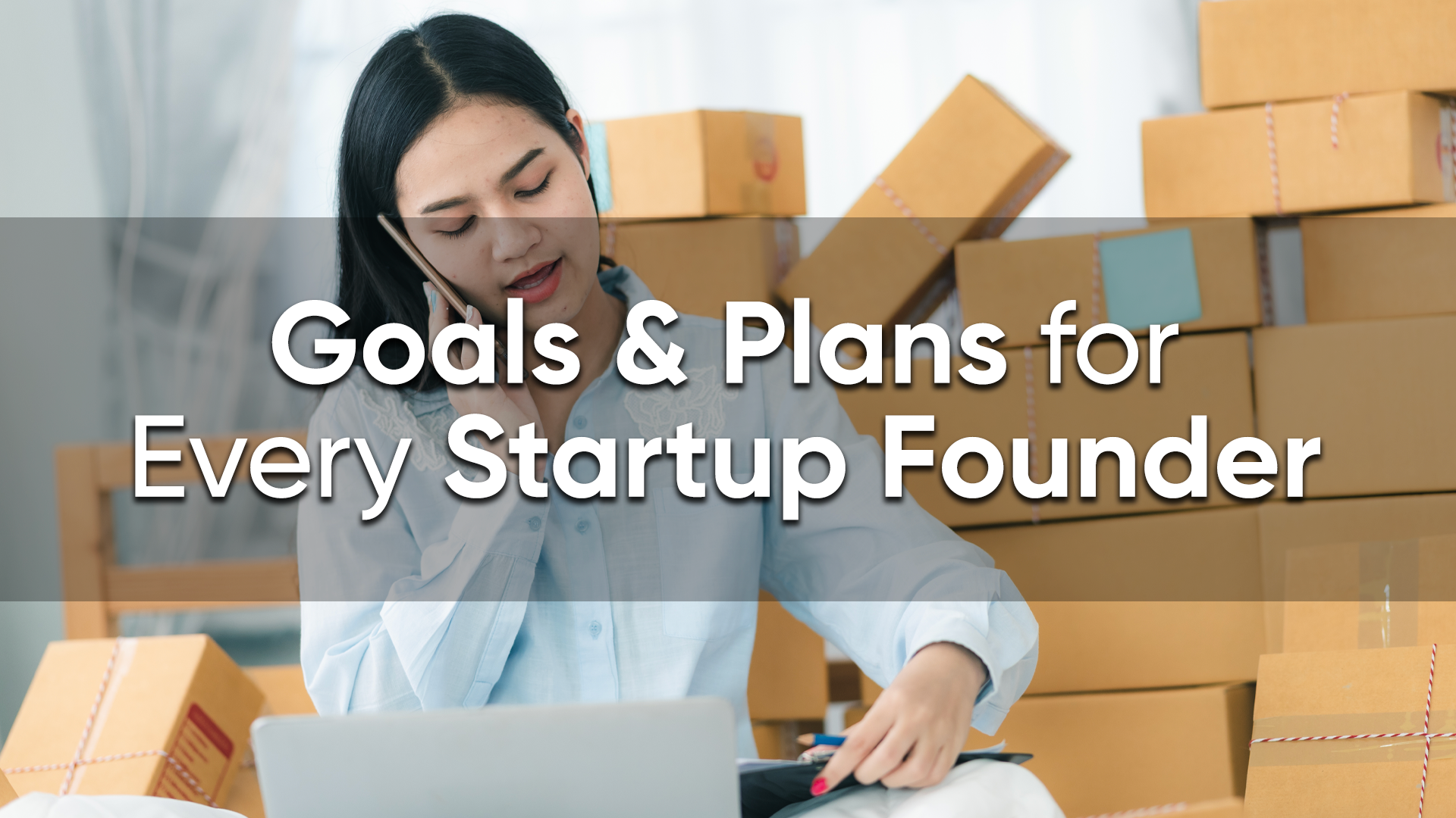 Goals  and  Plans for Every Startup Founder