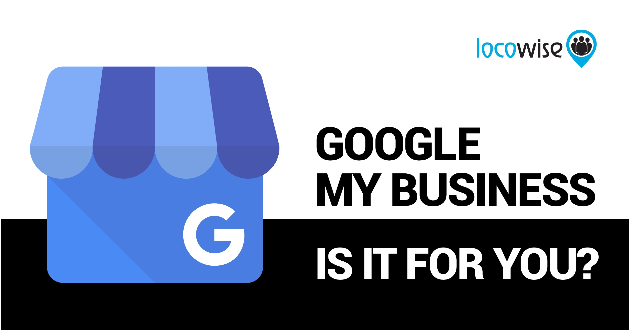 Google My Business: Do You Use It? Should You?