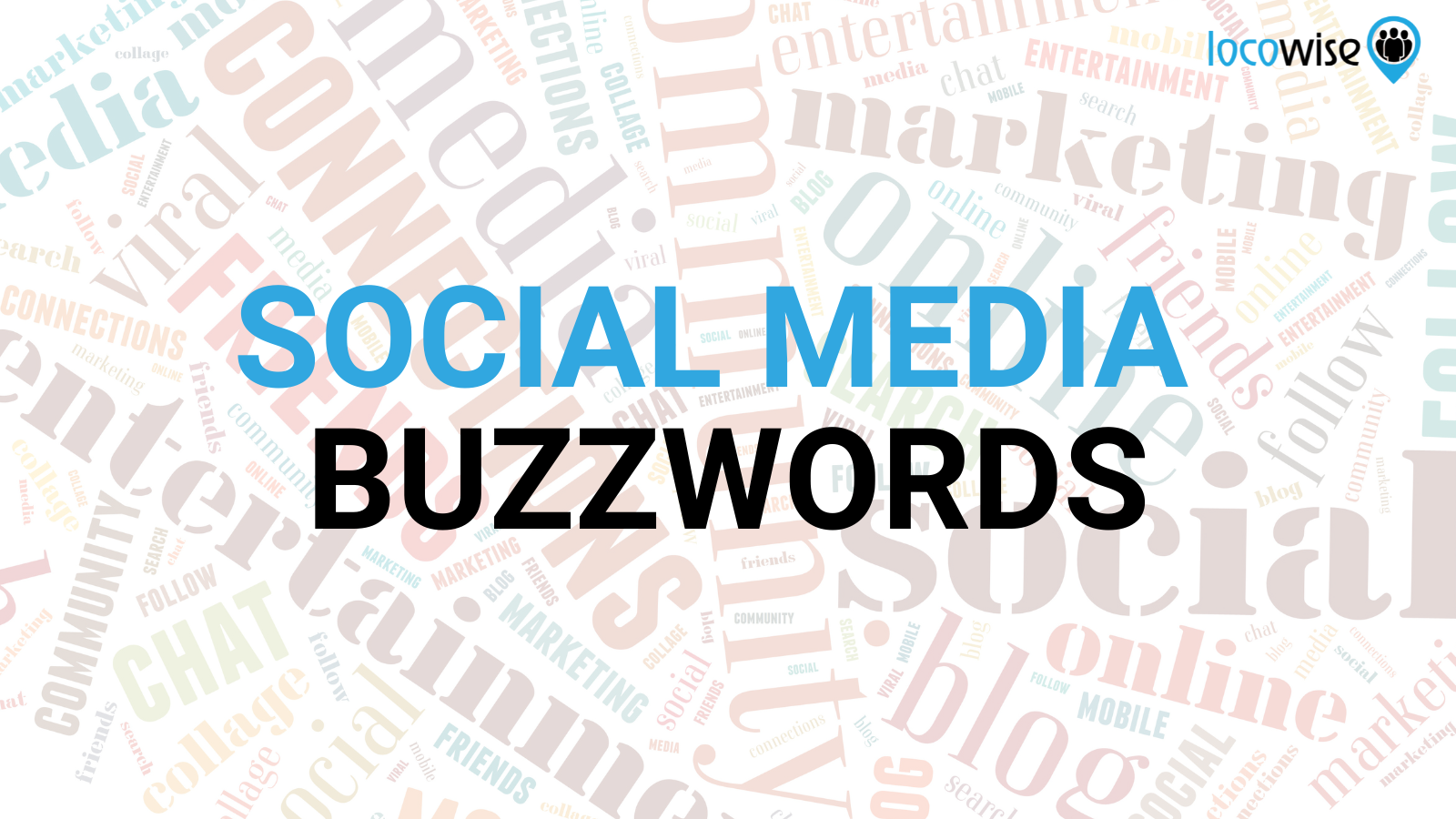 New to Social Media? Here Are the Top Buzzwords You'll Hear