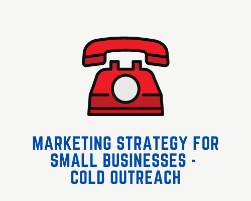 Outbound Digital Marketing Strategy For Small Businesses – Cold Outreach