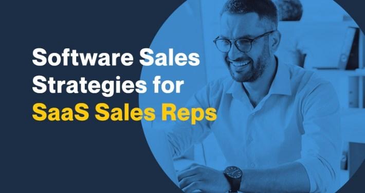 Software Sales Strategies for SaaS Sales Reps
