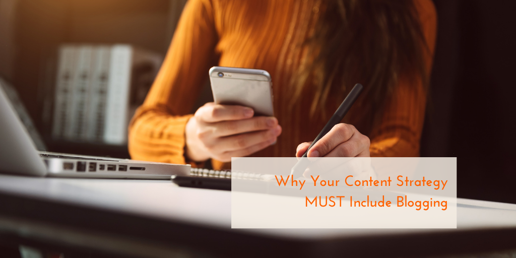 Why Your Content Strategy MUST Include Blogging