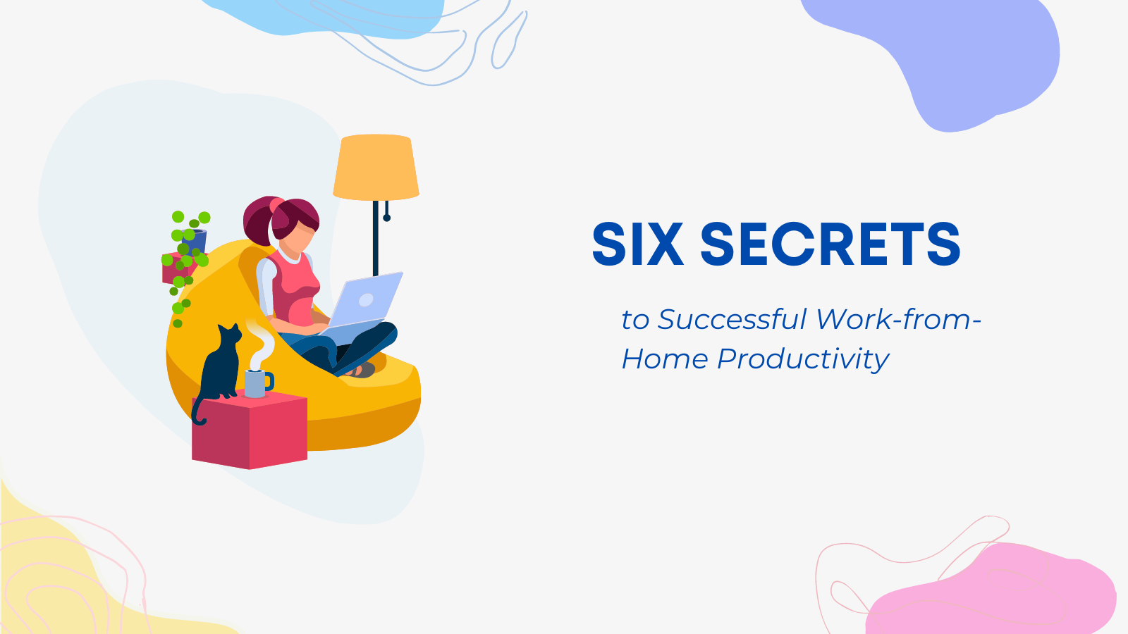 6 Secrets to Work-from-Home Productivity