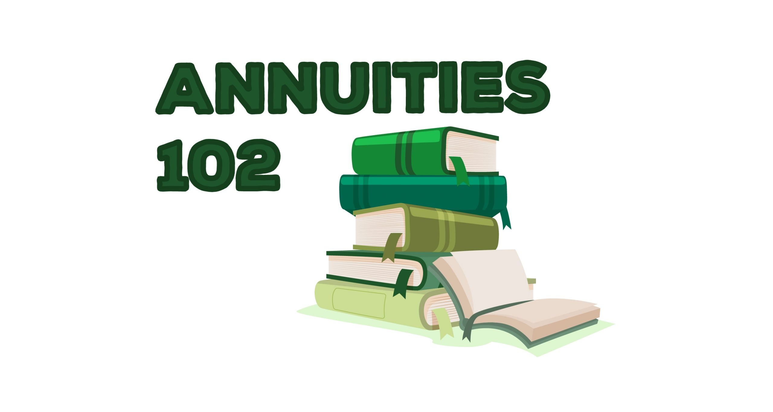 Annuities 102: Fixed Annuity