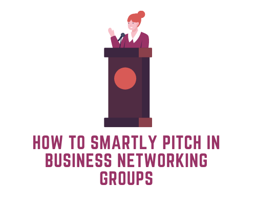 How to Smartly Pitch in Business Networking Groups