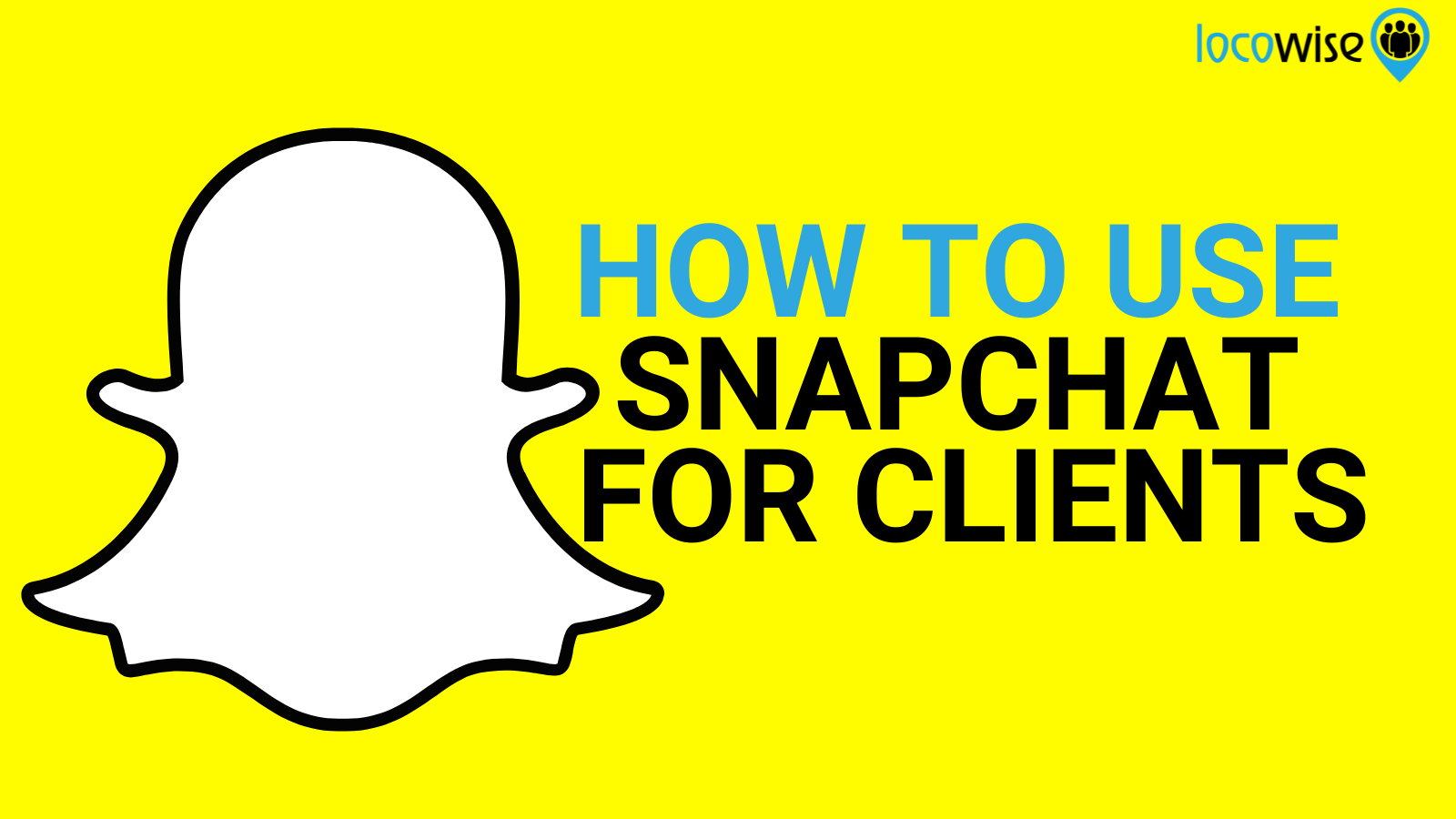 How to Use Snapchat For Your Clients