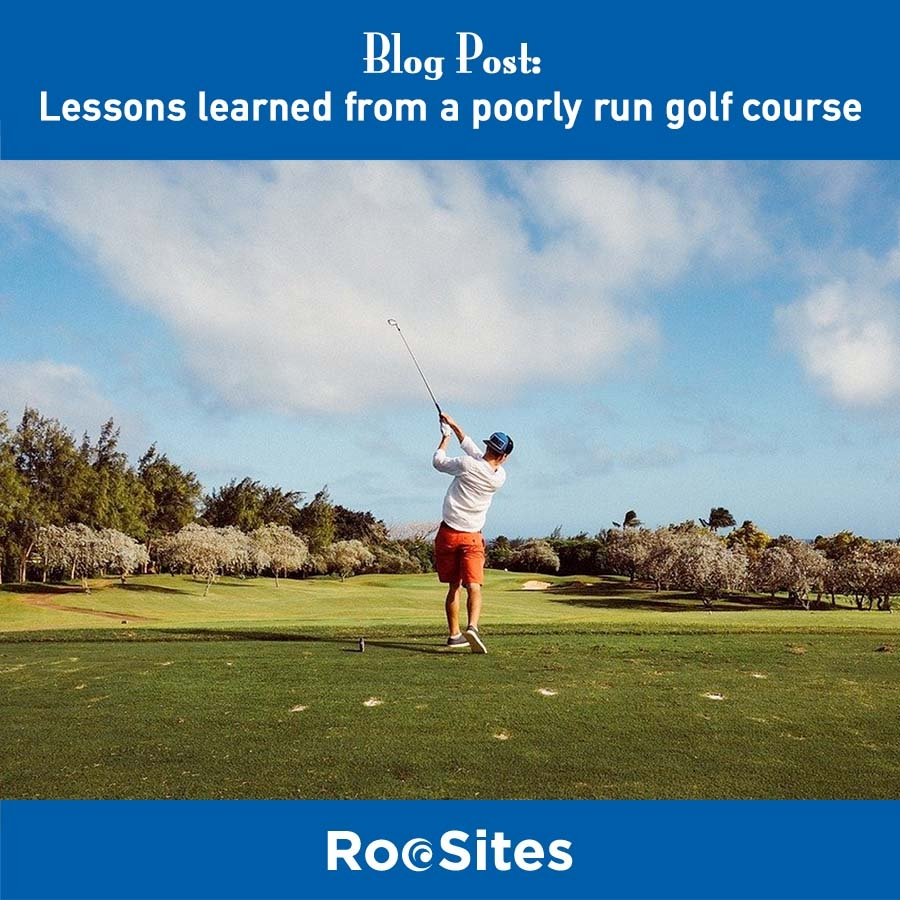 Lessons Learned From a Poorly Run Golf Course