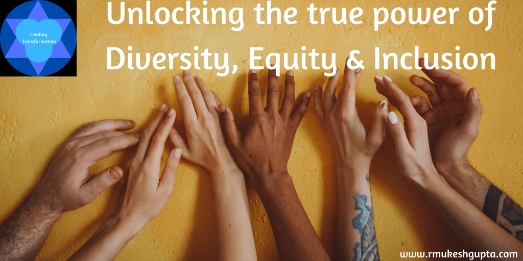 Unlocking the Power of Diversity, Equity  and  Inclusion